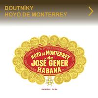Kubánské doutníky Hoyo de Monterrey. Kvalitní a oblíbené kubánské doutníky díky jejich jemné až středně silné tabákové síle s příjemně nasládlou chutí a jemnými tóny kakaa, skořice a sušených plodů. Doutníky Hoyo de Monterrey skladem.